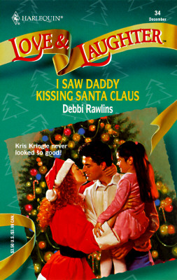 Image for I Saw Daddy Kissing Santa Claus (Love and Laughter)