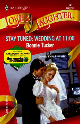 Stay Tuned: Wedding At 11:00 (Love and Laughter), Tucker