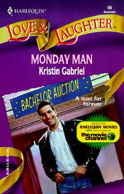 Monday Man (Harlequin Love & Laughter, 56), GABRIEL