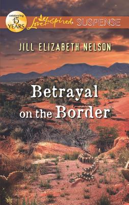 Image for Betrayal on the Border (Love Inspired Suspense)