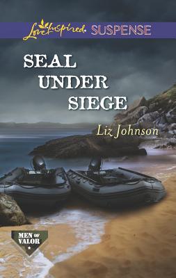 SEAL Under Siege (Love Inspired Suspense), Liz Johnson