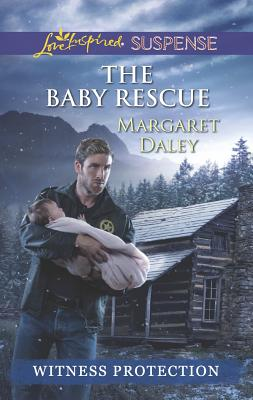 The Baby Rescue (Love Inspired SuspenseWitness Protectio), Margaret Daley