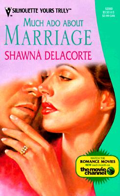 Much Ado About Marriage (Yours Truly), Shawna Delacorte