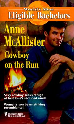 Image for Cowboy On The Run (Worlds Most Eligible Bachelors) (Worlds Most Eligible Bachelors)
