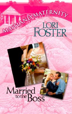 Married To The Boss (Maitland Maternity), LORI FOSTER