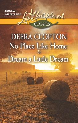 No Place Like Home and Dream a Little Dream (Mule Hollow Matchmakers, Books 3 & 4), Debra Clopton