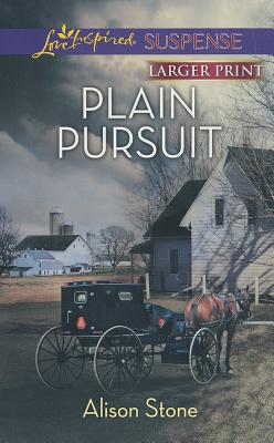Plain Pursuit (Love Inspired LP Suspense), Alison Stone