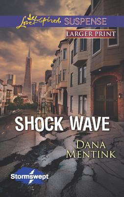 Shock Wave (Love Inspired LP Suspense), Dana Mentink