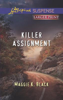 Killer Assignment (Love Inspired LP Suspense), Maggie K. Black