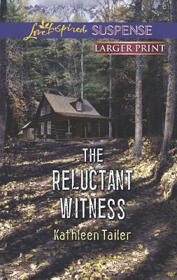 The Reluctant Witness (Love Inspired LP Suspense), Kathleen Tailer