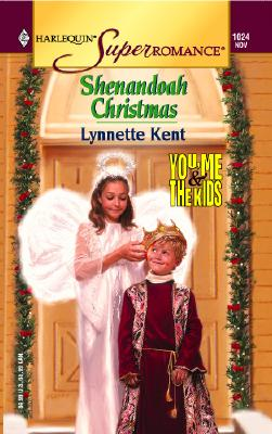 Shenandoah Christmas: You, Me & the Kids (Harlequin Superromance No. 1024), LYNNETTE KENT