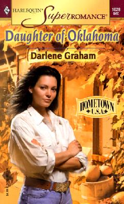 Image for Daughter of Oklahoma: Hometown U.S.A. (Harlequin Superromance No. 1028)