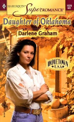 Daughter of Oklahoma: Hometown U.S.A. (Harlequin Superromance No. 1028), Darlene Graham
