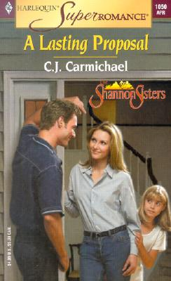 Image for A Lasting Proposal: The Shannon Sisters (Harlequin Superromance No. 1050)