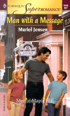 Man with a Message: The Men of Maple Hill (Harlequin Superromance No. 1056), Muriel Jensen