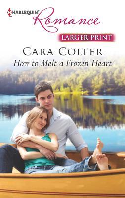How to Melt a Frozen Heart, Cara Colter