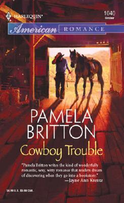 Cowboy Trouble (Harlequin American Romance Series), PAMELA BRITTON