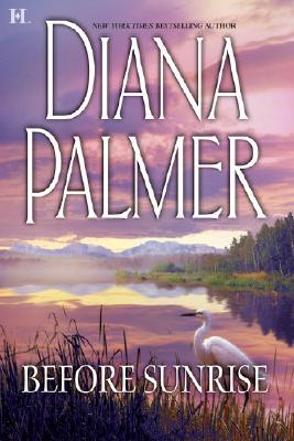 Before Sunrise (Mira Hardbacks S.), DIANA PALMER
