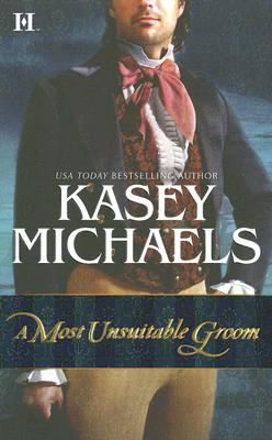 A Most Unsuitable Groom (The Beckets of Romney Marsh), KASEY MICHAELS