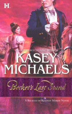 Becket's Last Stand (The Beckets of Romney Marsh), KASEY MICHAELS