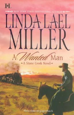 A Wanted Man, Miller, Linda Lael