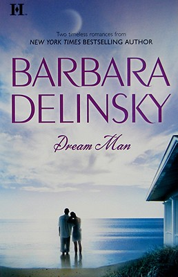 Dream Man: The Dream Comes True Montana Man, Barbara Delinsky
