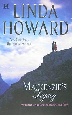 Mackenzie's Legacy: Mackenzie's Mountain Mackenzie's Mission, LINDA HOWARD