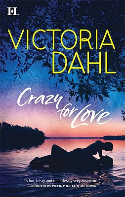 Crazy for Love (Hqn), Victoria Dahl
