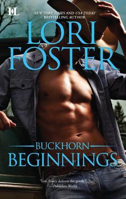Buckhorn Beginnings (Sawyer / Morgan - The Buckhorn Brothers), Lori Foster