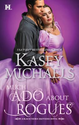 Much Ado About Rogues (Blackthorn Brothers), Kasey Michaels