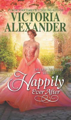 Image for The Lady Travelers Guide to Happily Ever After (Lady Travelers Society)