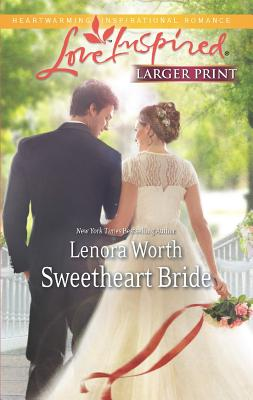 Sweetheart Bride (Love Inspired (Large Print)), Worth, Lenora