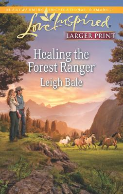 Healing the Forest Ranger (Love Inspired (Large Print)), Bale, Leigh