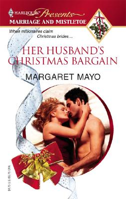 Her Husband's Christmas Bargain (Harlequin Presents: Marriage and Mistletoe), MARGARET MAYO