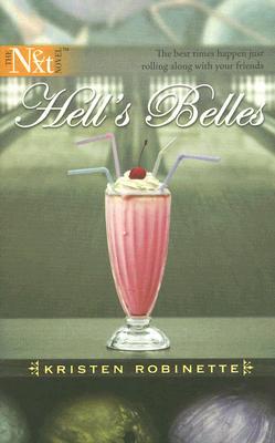 Hell's Belles (Harlequin Next), KRISTEN ROBINETTE