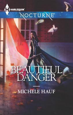Beautiful Danger, Michele Hauf