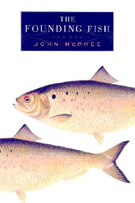 The Founding Fish, McPhee, John