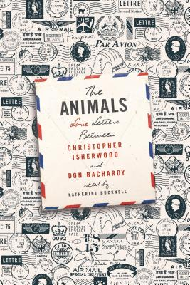 Image for The Animals: Love Letters Between Christopher Isherwood and Don Bachardy