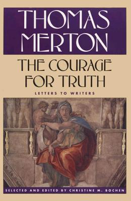Image for The courage for Truth, Letters to Writers