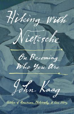 Image for Hiking with Nietzsche: On Becoming Who You Are