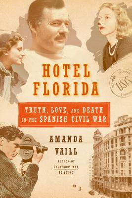 Image for Hotel Florida: Truth, Love, and Death in the Spanish Civil War