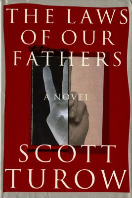 The Laws of Our Fathers, Turow, Scott