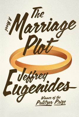 The Marriage Plot: A Novel, Jeffrey Eugenides