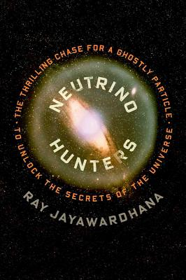 Image for NEUTRINO HUNTERS: The Thrilling Chase for a Ghostl