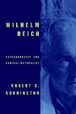 Image for Wilhelm Reich: Psychoanalyst and Radical Naturalist