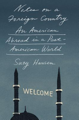 Image for Notes on a Foreign Country: An American Abroad in a Post-American World