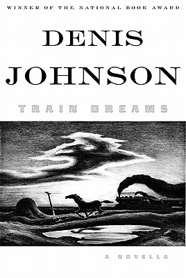 Image for Train Dreams **SIGNED 1st Ed /1st Printing**