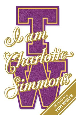 I Am Charlotte Simmons: A Novel, Wolfe, Tom