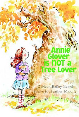 Annie Glover is NOT a Tree Lover, Beard, Darleen Bailey; Maione, Heather
