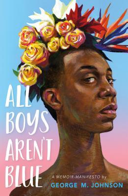 Image for All Boys Aren't Blue: A Memoir-Manifesto